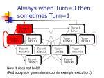 always when turn 0 then sometimes turn 1