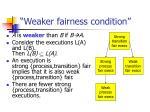 weaker fairness condition