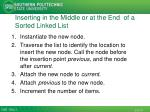 inserting in the middle or at the end of a sorted linked list