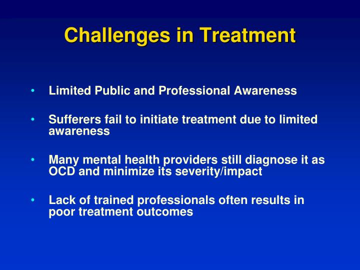Challenges in Treatment