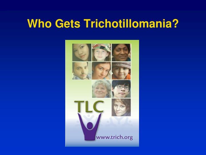 Who Gets Trichotillomania?