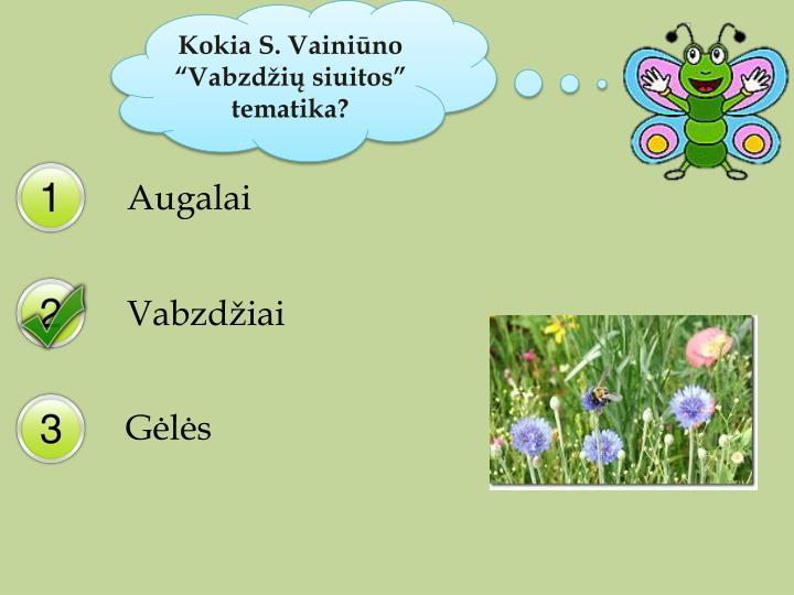 """Kokia S. Vainiūno """"Vabzdžių siuitos"""" tematika?"""