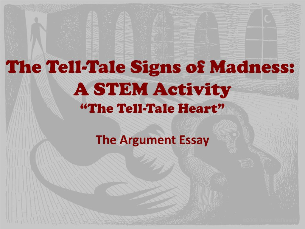 A Level English Essay Structure The Tell Tale Signs Of Madness A Stem Activity The Tell Tale Heart N Business Cycle Essay also High School Narrative Essay Ppt  The Telltale Signs Of Madness A Stem Activity The Telltale  How To Write A Good Essay For High School