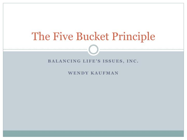 the five bucket principle n.