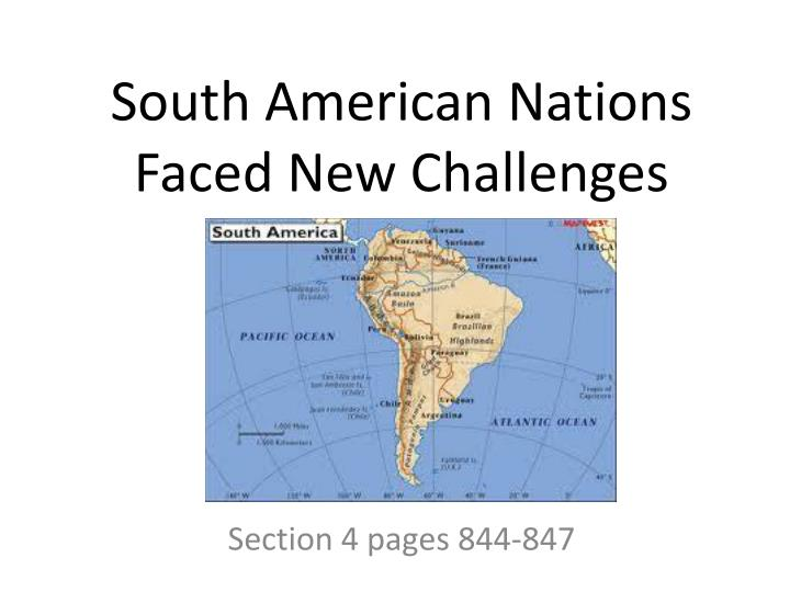 south american nations faced new challenges n.