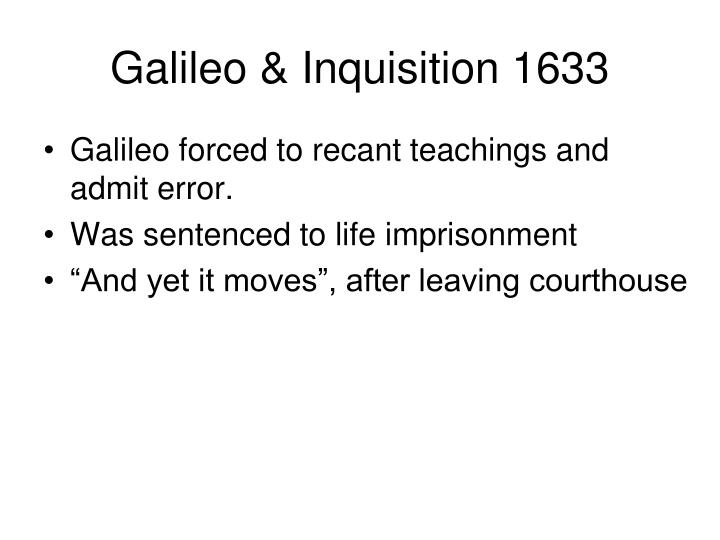 Galileo & Inquisition 1633