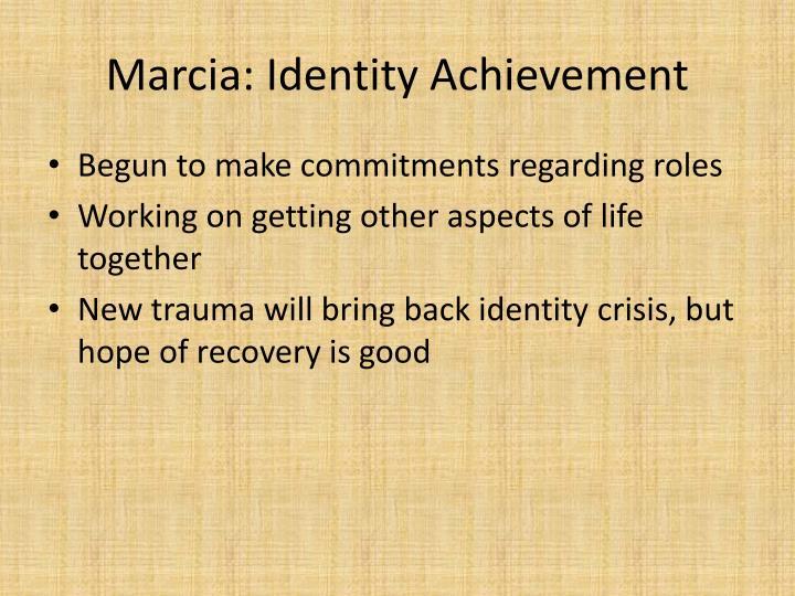Marcia: Identity Achievement