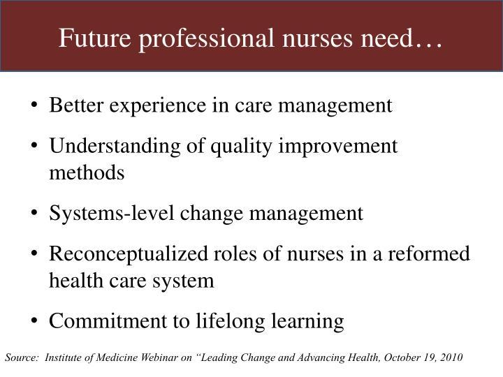 Future professional nurses need