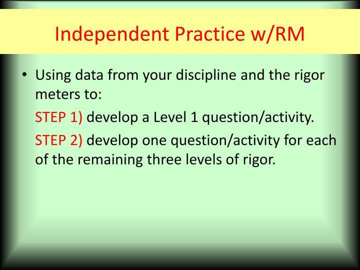 Independent Practice w/RM