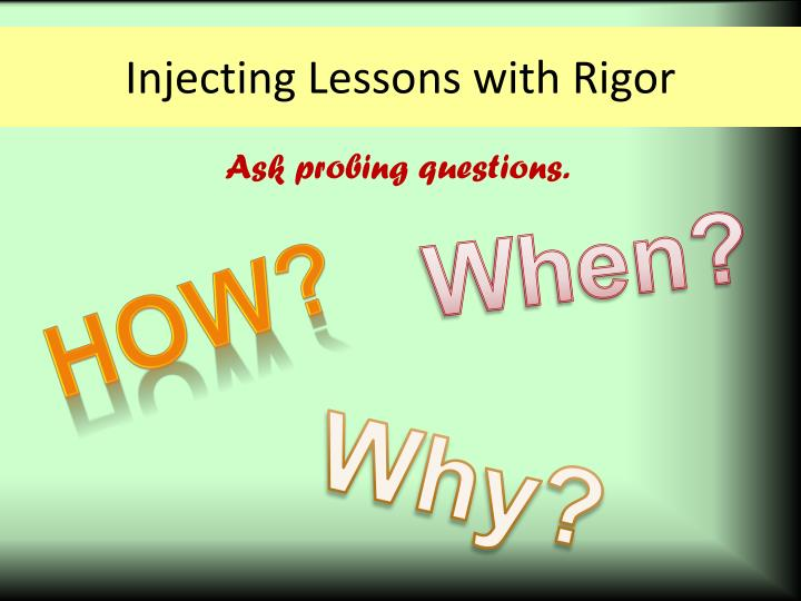 Injecting Lessons with Rigor