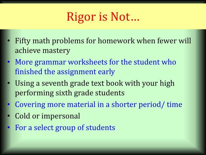 Rigor is Not…