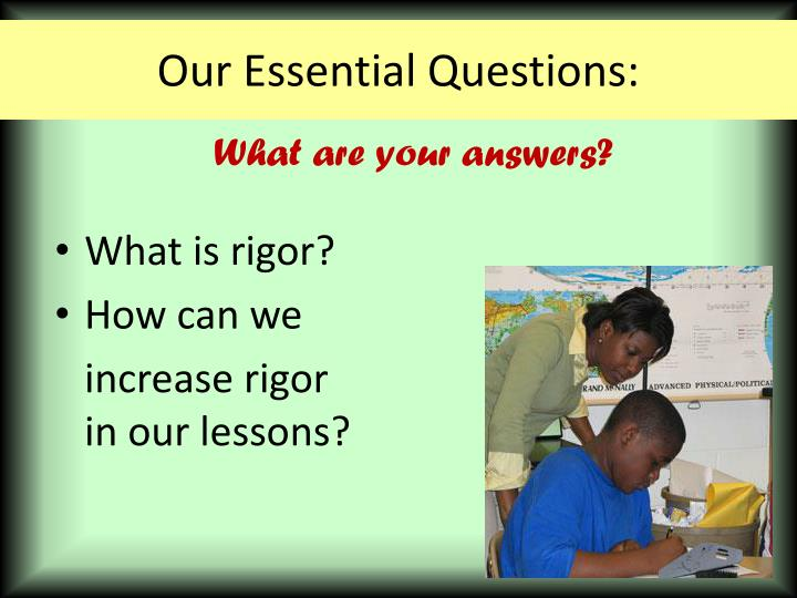 Our Essential Questions: