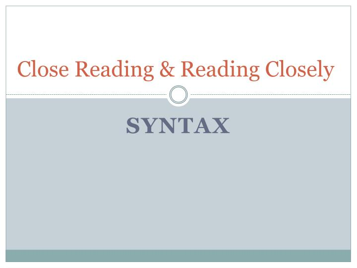 Close reading reading closely