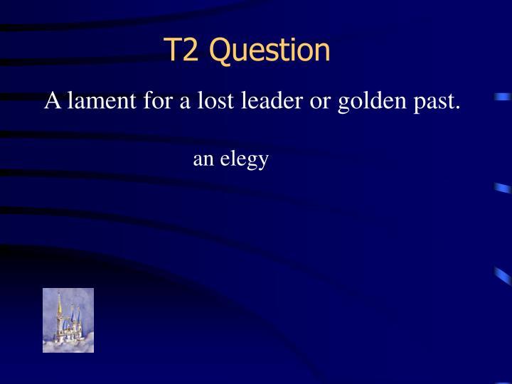 T2 Question