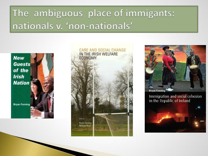 The ambiguous place of immigants nationals v non nationals