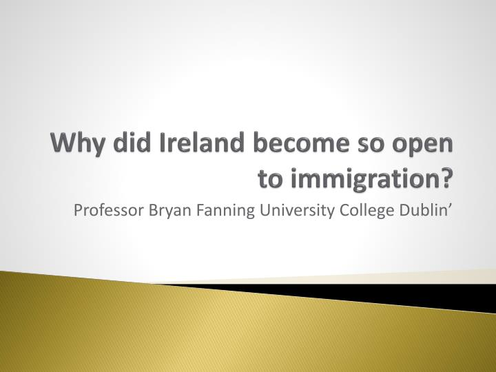 Why did ireland become so open to immigration