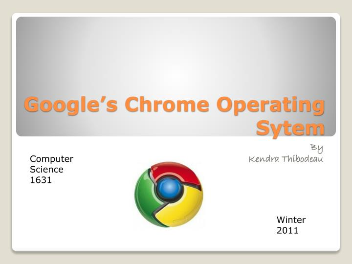 google s chrome operating sytem n.