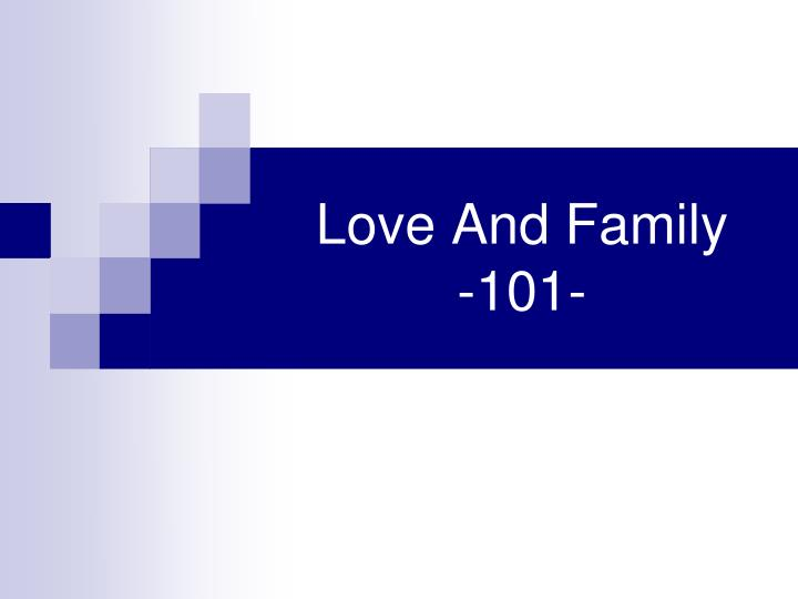 Love and family 101