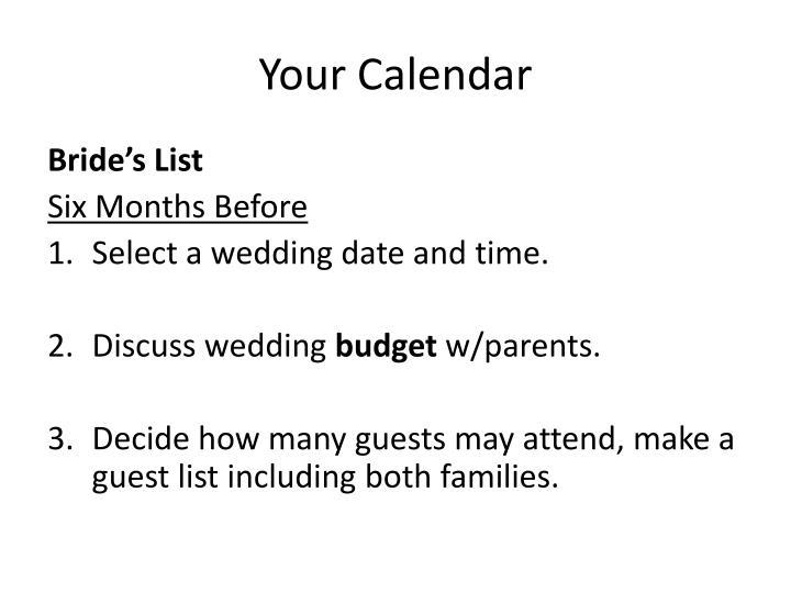 Your calendar