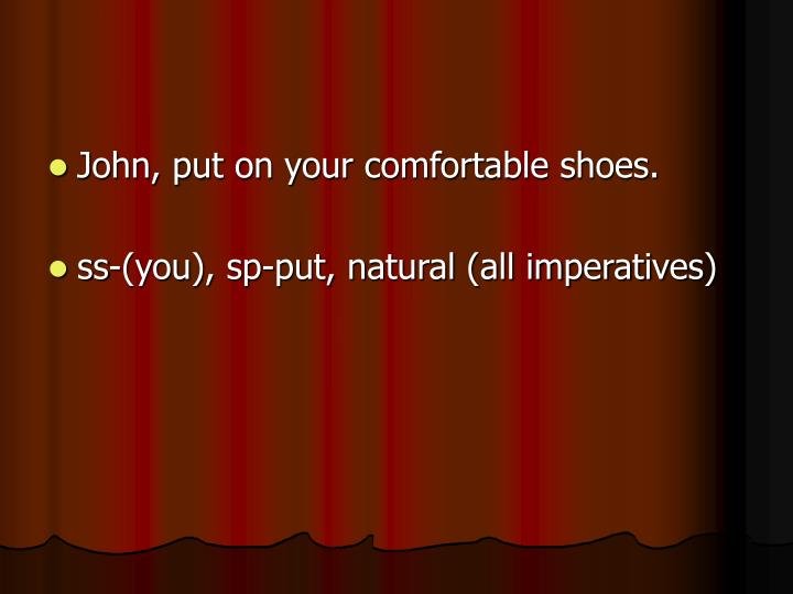 John, put on your comfortable shoes.