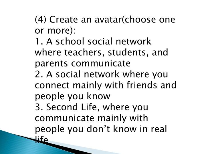 (4) Create an avatar(choose one or more):