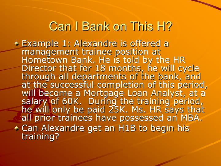 Can I Bank on This H?
