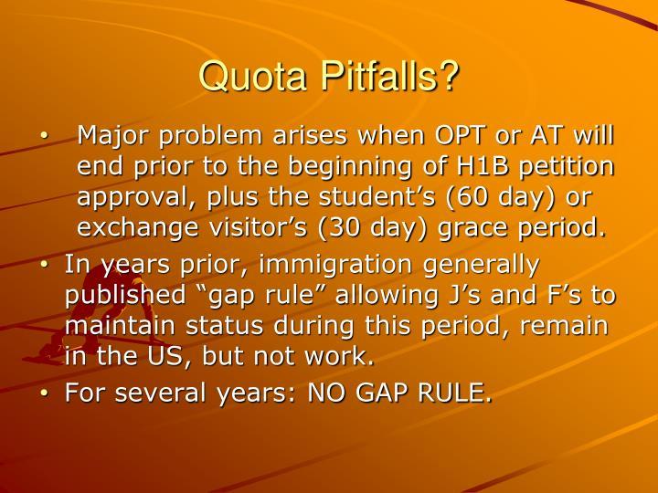 Quota Pitfalls?