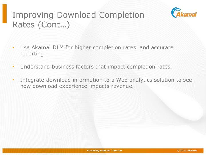Improving Download Completion Rates (Cont…)
