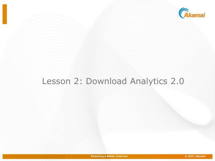 Lesson 2: Download Analytics 2.0