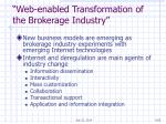 web enabled transformation of the brokerage industry