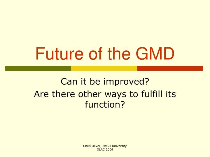 future of the gmd n.