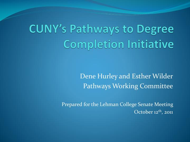 Cuny s pathways to degree completion initiative