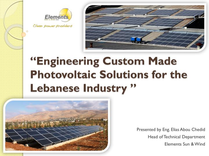 Engineering custom made photovoltaic solutions for the lebanese industry