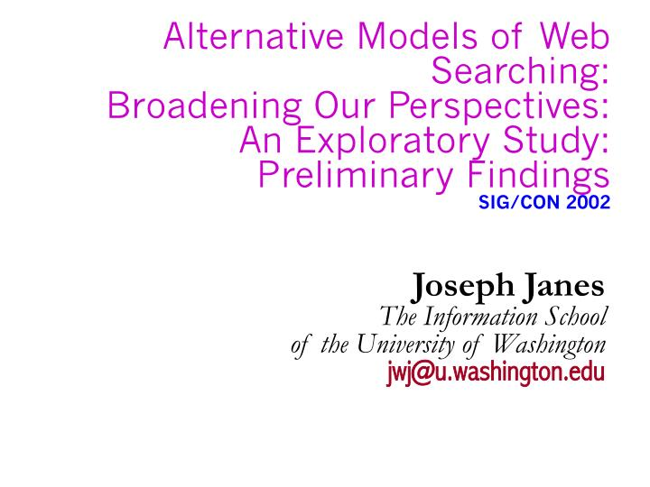 Alternative Models of Web Searching: