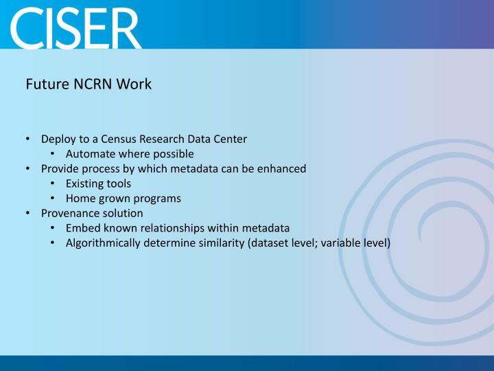 Future NCRN Work