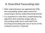 b diversified transcoding jobs