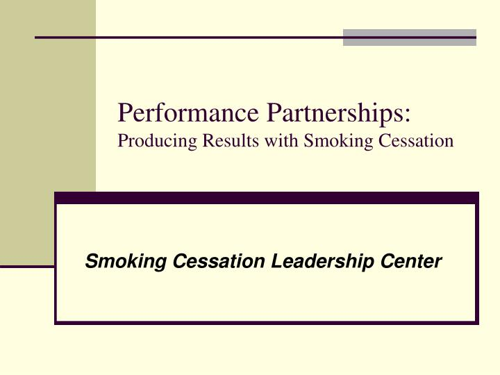 performance partnerships producing results with smoking cessation n.