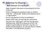 pe solutions to obesity miscellaneous strategies cont