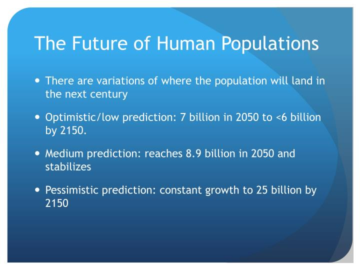 The Future of Human Populations