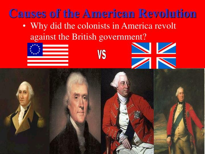 the cause of the america revolution