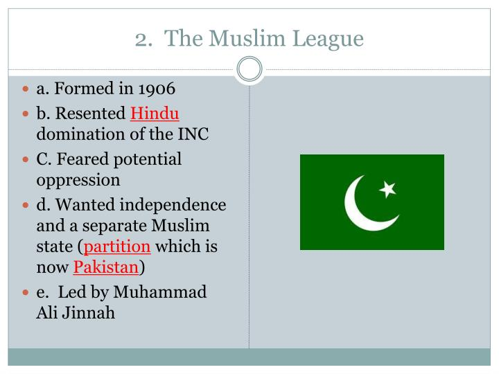 2.  The Muslim League