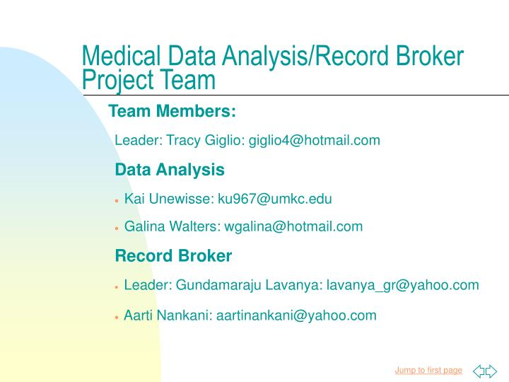 medical data analysis Analysis of medical data research perspective nancy b clark med director of medical informatics education fsu college of medicine spring 2004.