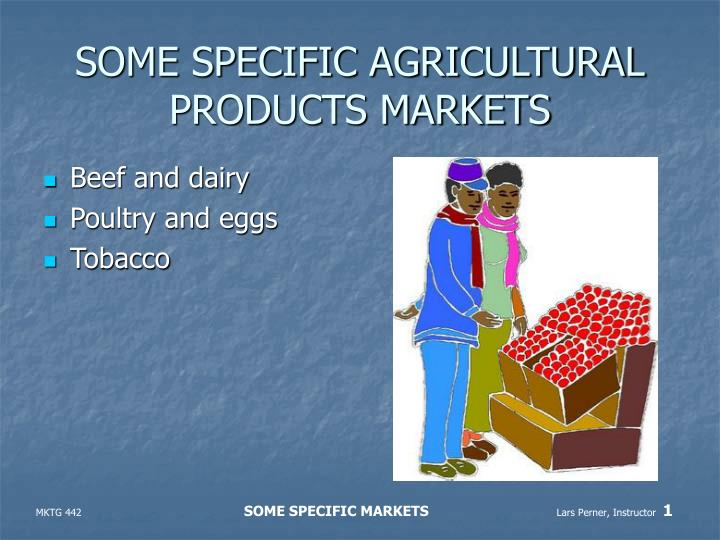 some specific agricultural products markets n.