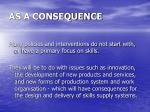 as a consequence