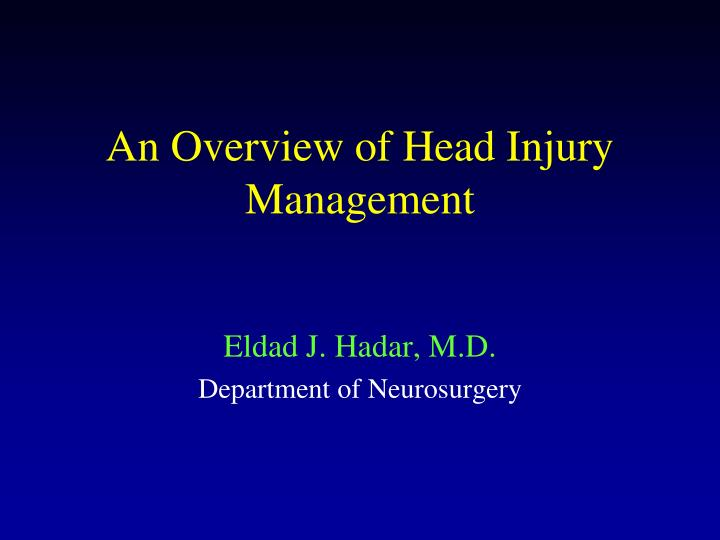 an overview of head injury management n.