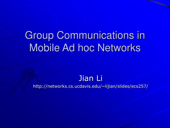 group communications in mobile ad hoc networks n.