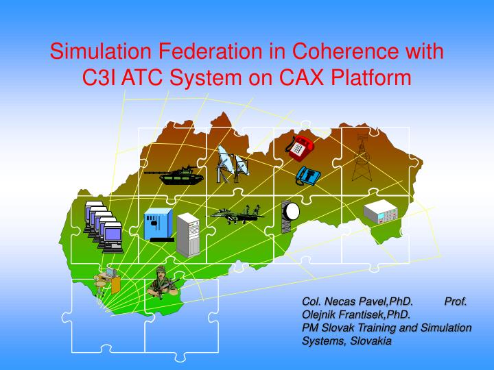 PPT - Simulation Federation in Coherence with C3I ATC System on CAX