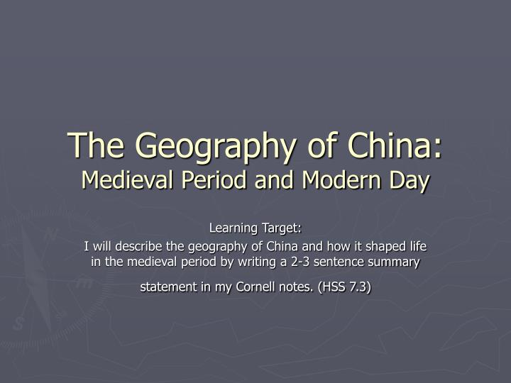 The geography of china medieval period and modern day