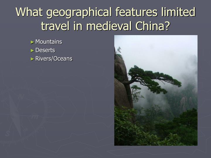 What geographical features limited travel in medieval China?