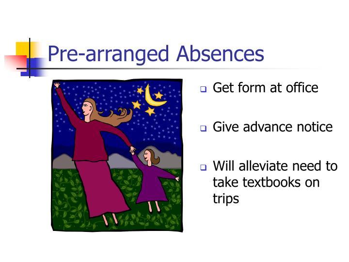 Pre-arranged Absences